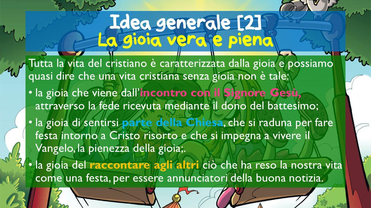 Idea generale [2] La gioia vera e piena